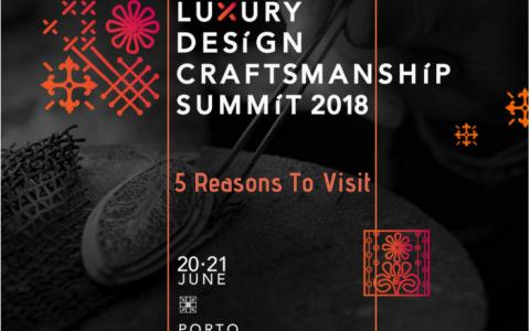 5 Reasons To Visit The Luxury Design & Craftsmanship Summit In Oporto