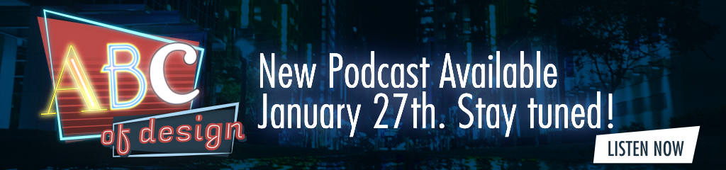 Your New Favorite Design Podcast is Already Available! Stay Tuned and Learn Your ABC of Design!_1