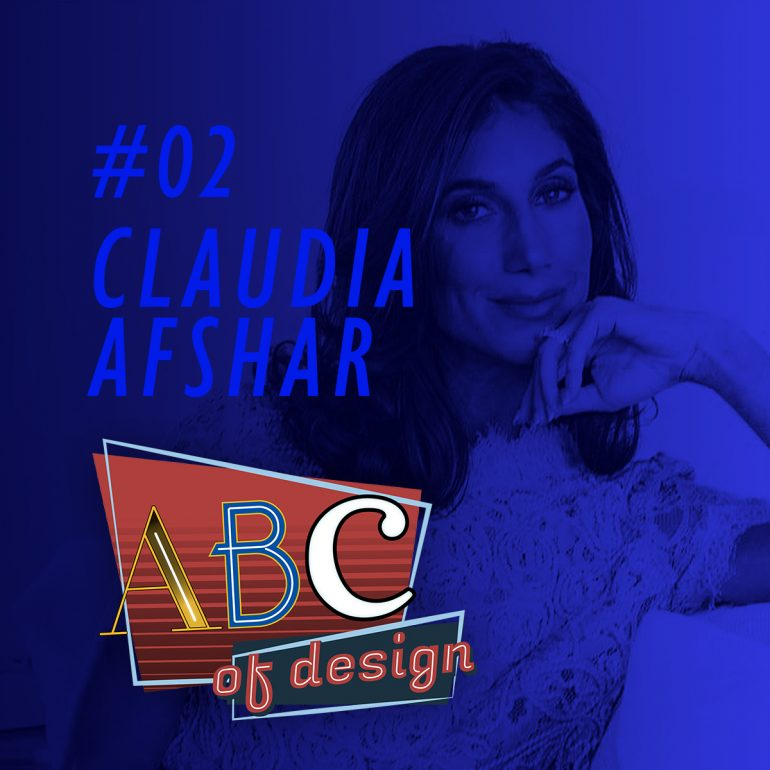 The Second Episode of Your Favorite Design Podcast is Already Available! Discover All The Details About Claudia Afshar's ABCs!_2